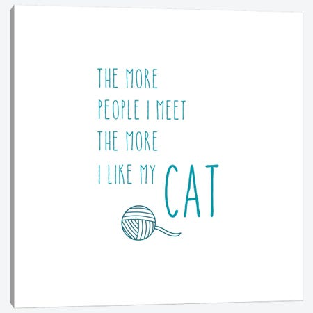 The More I Like My Cat Canvas Print #AMD39} by Amanda Murray Art Print