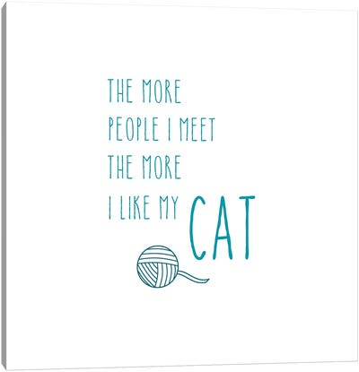 The More I Like My Cat Canvas Art Print