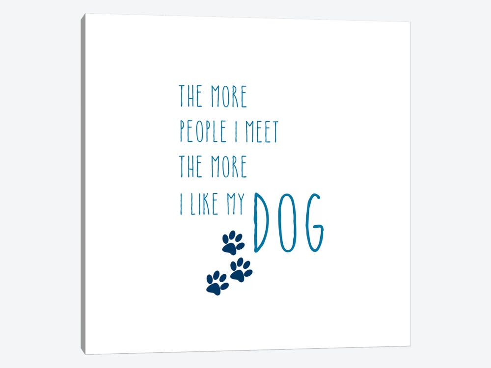 The More I Like My Dog by Amanda Murray 1-piece Canvas Wall Art