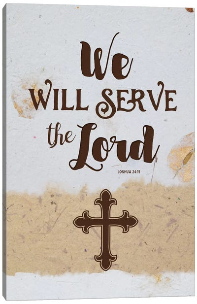 Serve The Lord Canvas Art Print