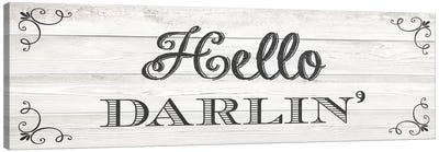Hello Darlin' Canvas Art Print