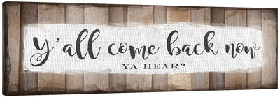 Y'all Come Back Now Canvas Art Print