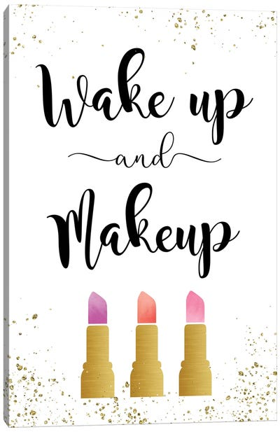 Wake Up & Makeup Canvas Art Print