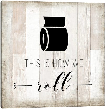 How we Roll Canvas Art Print