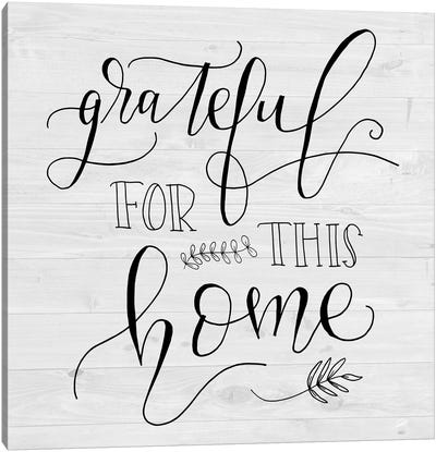 Grateful for this Home Canvas Art Print
