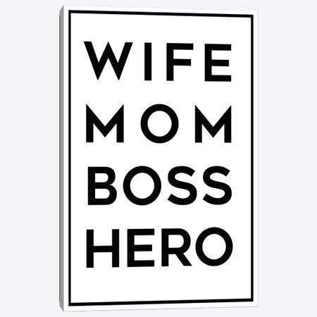 Wife Mom Boss Hero Canvas Print #ANQ31} by Anna Quach Canvas Wall Art