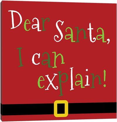 Dear Santa, I Can Explain Canvas Art Print