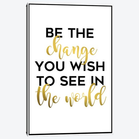 Be the Change Canvas Print #ANQ4} by Anna Quach Canvas Art Print