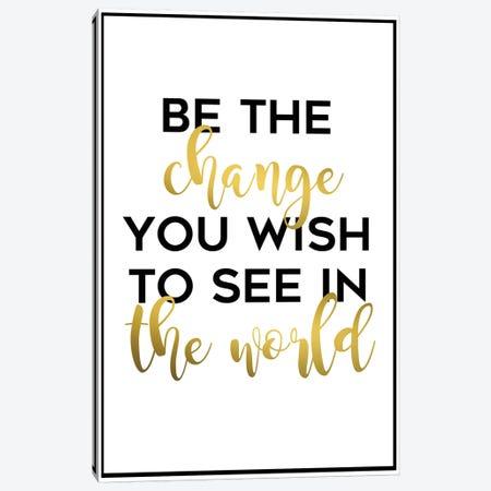 Be the Change Canvas Print #ANQ4} by Anna Quach Canvas Art Print