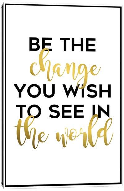 Be the Change Canvas Art Print