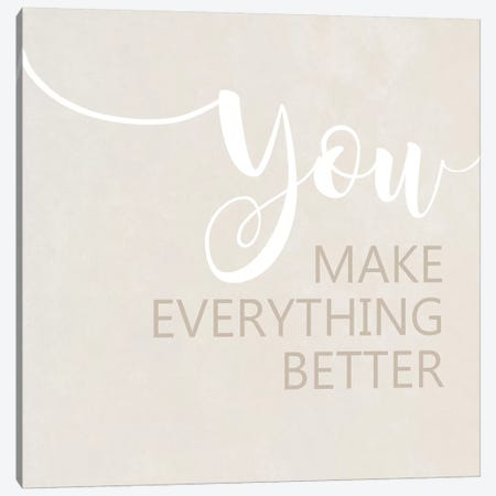 You Make Everything Better Canvas Print #ANQ57} by Anna Quach Art Print