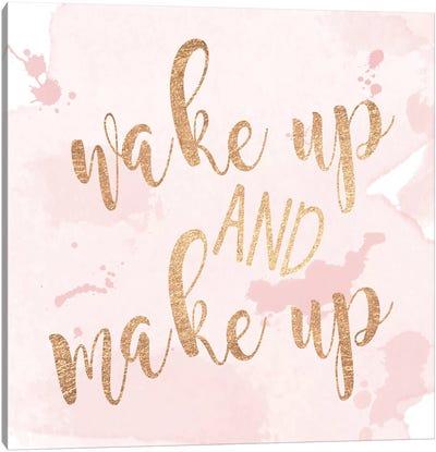Wake Up And Make Up Canvas Art Print