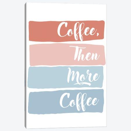 Coffee Then More Coffee Canvas Print #ANQ84} by Anna Quach Canvas Wall Art