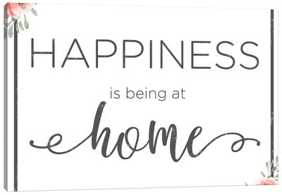 Happiness Is Being At Home Canvas Art Print