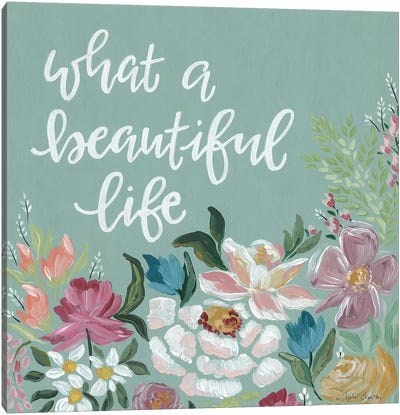 What A Beautiful Life I Canvas Art Print