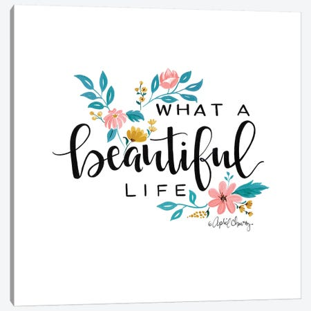 What A Beautiful Life II  Canvas Print #APC23} by April Chavez Canvas Print