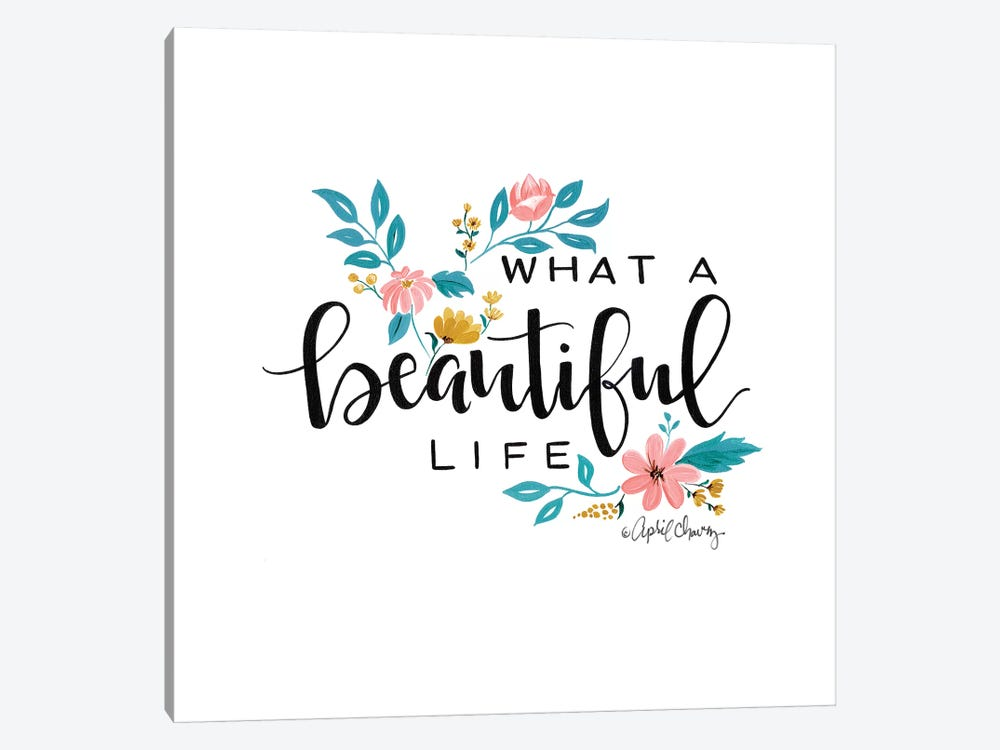 What A Beautiful Life II  by April Chavez 1-piece Canvas Print