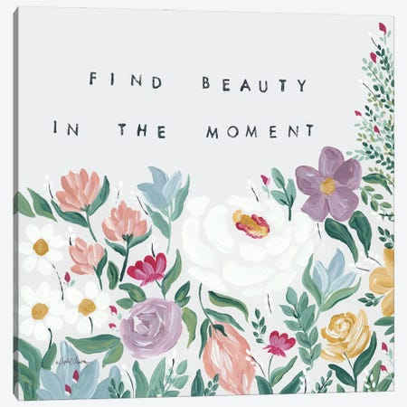Find Beauty in the Moment Floral Canvas Print #APC33} by April Chavez Canvas Artwork