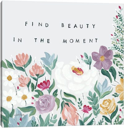 Find Beauty in the Moment Floral Canvas Art Print