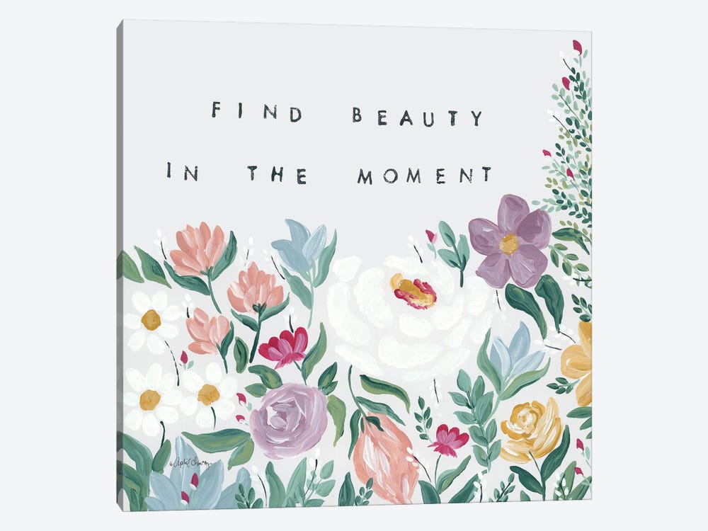 Find Beauty in the Moment Floral by April Chavez 1-piece Canvas Artwork