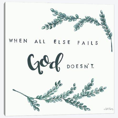 When All Else Fails God Doesn't     Canvas Print #APC39} by April Chavez Canvas Art