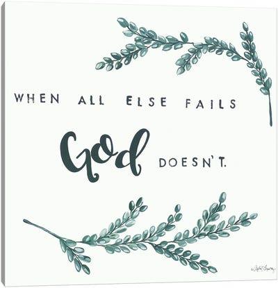 When All Else Fails God Doesn't     Canvas Art Print