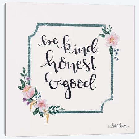 Be Kind, Honest & Good Canvas Print #APC4} by April Chavez Canvas Art