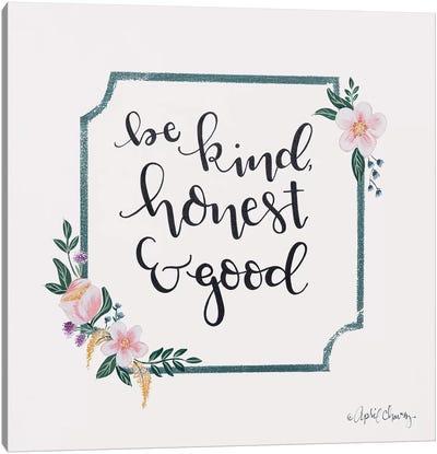 Be Kind, Honest & Good Canvas Art Print