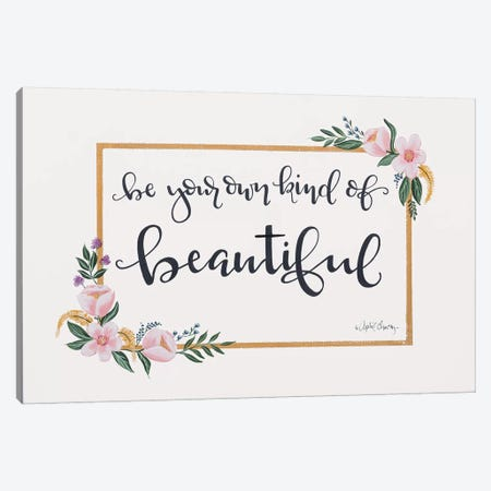 Be Your Own Kind of Beautiful Canvas Print #APC5} by April Chavez Canvas Art
