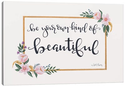 Be Your Own Kind of Beautiful Canvas Art Print