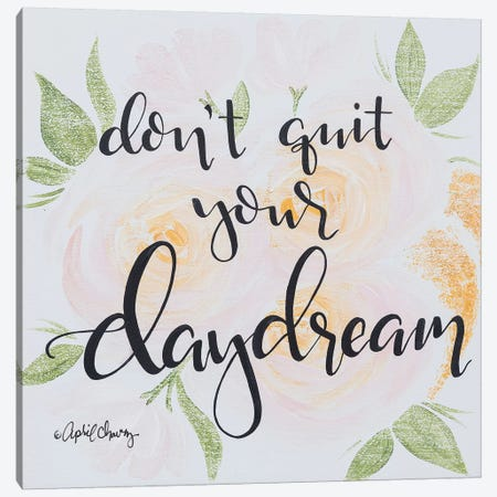 Don't Quit Your Daydream Canvas Print #APC7} by April Chavez Canvas Wall Art