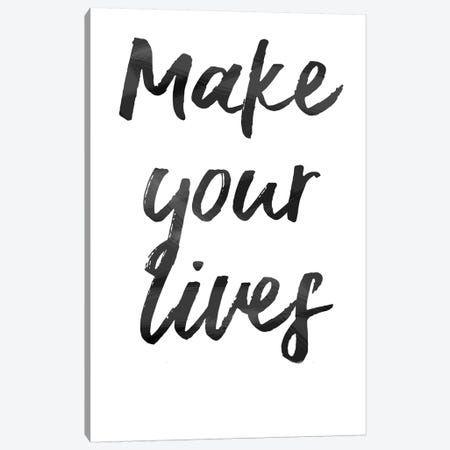 Make Your Lives Canvas Print #ARM306} by Art Mirano Canvas Print