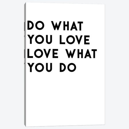 Do What You Love Canvas Print #ARM308} by Art Mirano Canvas Art