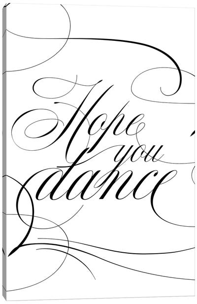 Hope You Dance Canvas Art Print