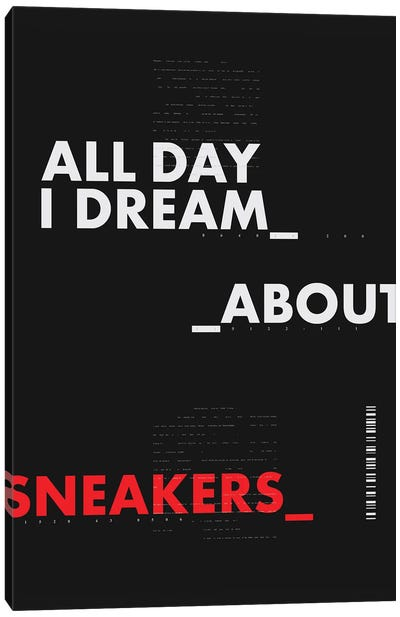 All Day I Dream About Sneakers I Canvas Art Print