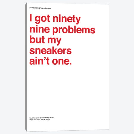 99 Problems But Sneakers Ain't One I Canvas Print #ASX27} by avesix Art Print