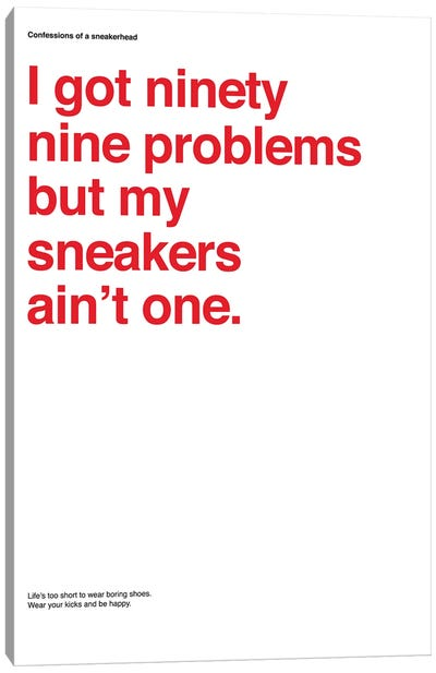 99 Problems But Sneakers Ain't One I Canvas Art Print
