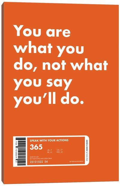 Actions Speak Louder Canvas Art Print