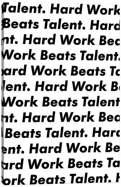 Hardwork Beats Talent Canvas Art Print