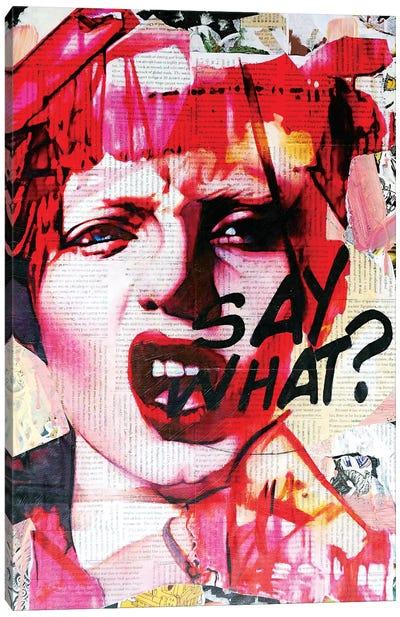 Say What Canvas Art Print