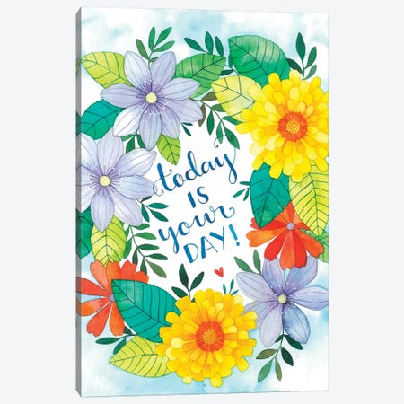 Today Is Your Day Canvas Print #AVC37} by Ana Victoria Calderón Art Print