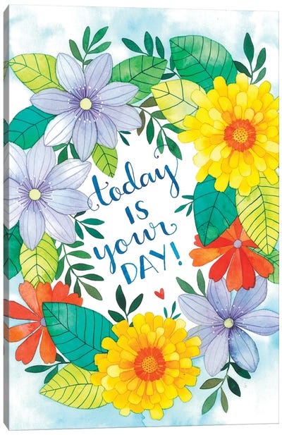 Today Is Your Day Canvas Art Print