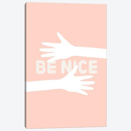 Be Nice Canvas Print #BAU17} by The Beau Studio Canvas Art Print