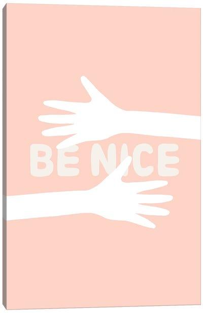 Be Nice Canvas Art Print