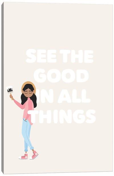 See The Good Canvas Art Print