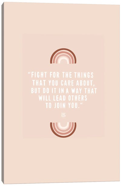 Fight For The Things That You Care About Canvas Art Print