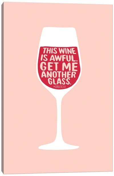 Get Me Another Glass Canvas Art Print