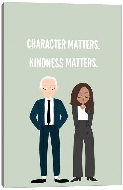Character Matters, Kindness Matters. Canvas Art Print
