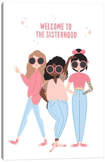 Welcome To The Sisterhood Canvas Art Print