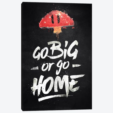 Go Big Or Go Home Canvas Print #BBI42} by Barrett Biggers Art Print